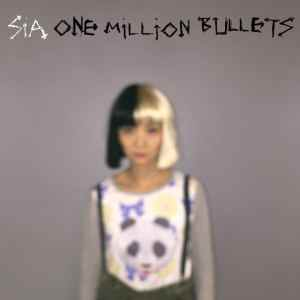 Sia One Million Bullets