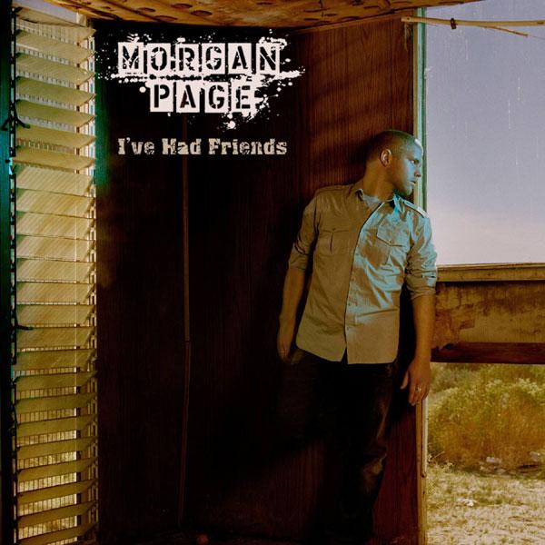 Morgan Page - I've Had Friends