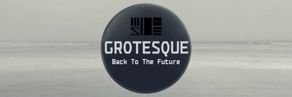Grotesque - Back To The Future