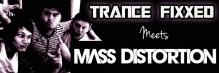 TranceFixxed Meets Mass Distortion