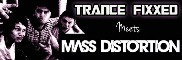 TranceFixxed Meets Mass Distortion