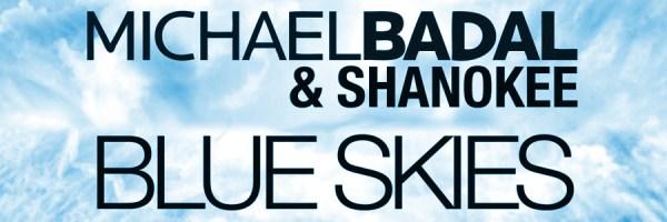 Michael Badal & Shanokee - Blue Skies