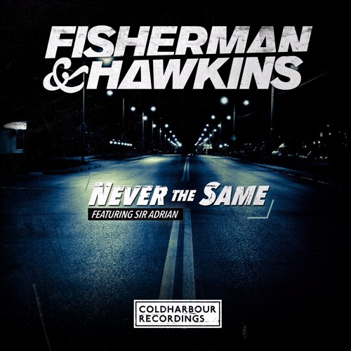 Fisherman & Hawkins feat. Sir Adrian - Never The Same