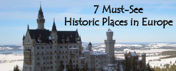 7 Must-See Historic Places in Europe