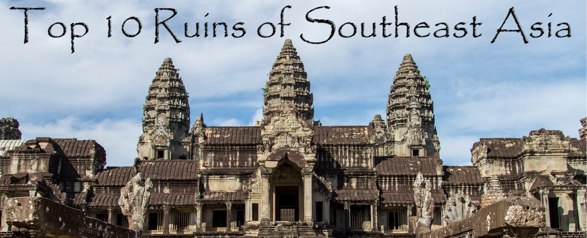 Top 10 Ruins of Southeast Asia