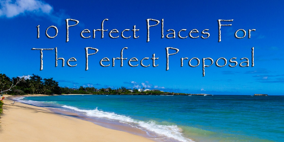 10 Perfect Places For The Perfect Proposal