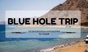 Blue Hole Trip, un'imperdibile escursione da Sharm