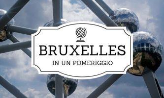 Bruxelles in un pomeriggio: missione compiuta!