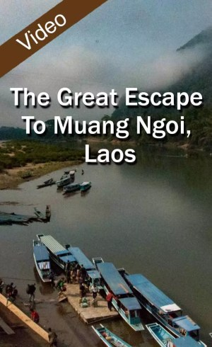 The Great Escape To Muang Ngoi, Laos_PIN
