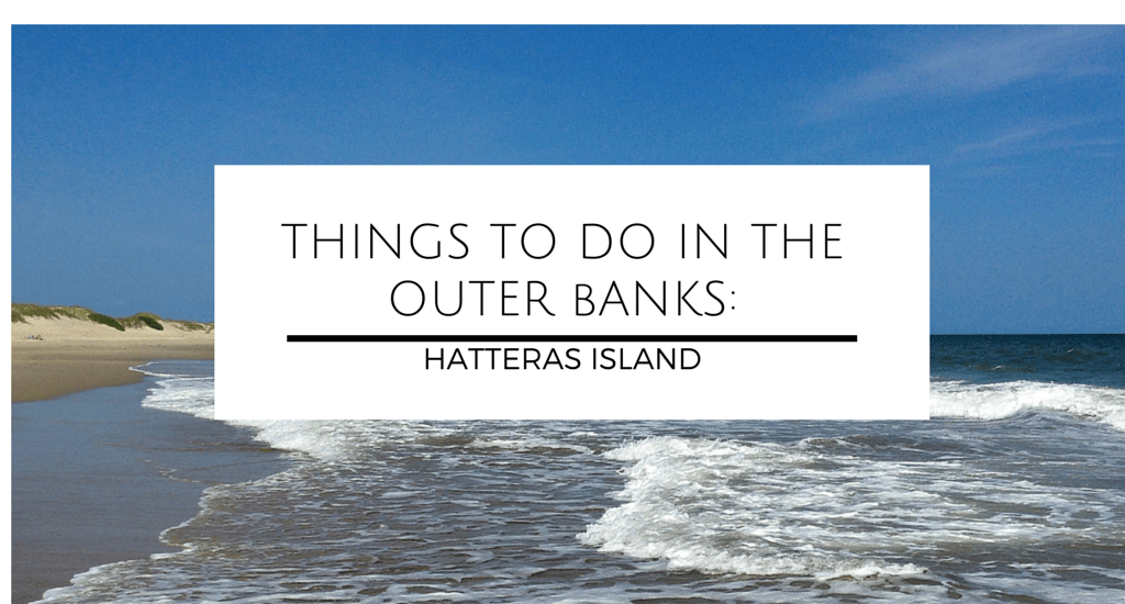 Things-to-do-in-the-outer-banks-Hatteras-Island