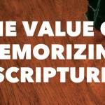 The Value of Memorizing Scripture
