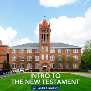 Intro to New Testament Begins @ Lander University | Greenwood | South Carolina | United States