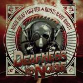 Deafness By Noise - Noize Def Forever