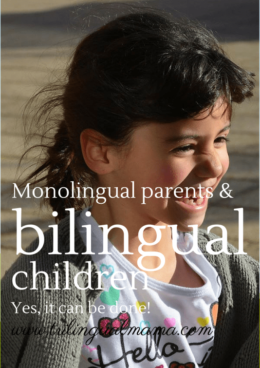 Monolingual parents & bilingual children | Trilingual Mama