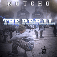 Los Angeles Recording Artist Notcho Releases New Mixtape 'The P.E.R.I.L.'