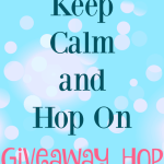 Keep Calm & Hop On Giveaway Hop Ends March 1