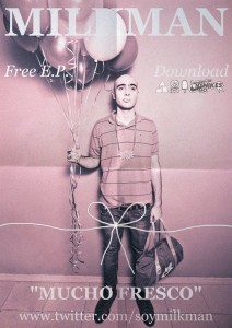 Mfresco EP 212x300 Milkman   Mucho Fresco EP + Bonus Tracks. Free Download