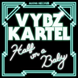 vkart 101311 300x300 Vybz Kartel   Half On A Baby Remixes