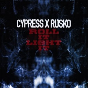 cypress hill rusko roll it light it 300x300 Cypress x Rusko   Roll It, Light It (Free Download)