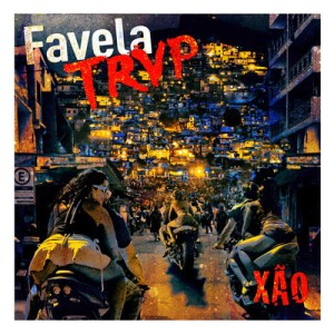 Favela Trvp 300x300 XÃO PRODUCTIONS ft. Various Artists   Official Video Previews