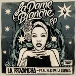 DameBlanche 150x150 La Revancha   La Dame Blanche Ft El Hijo de la Cumbia