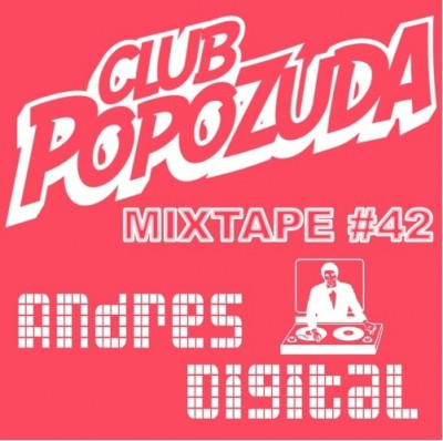 Club Popozuda Mixtape #42 – Andrés Digital