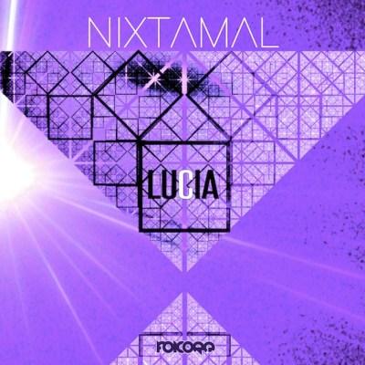 FOLCORE-052-Nixtamal-Luica-EP_5a6d2476eed8498f0a5b8a79c2ca1eea