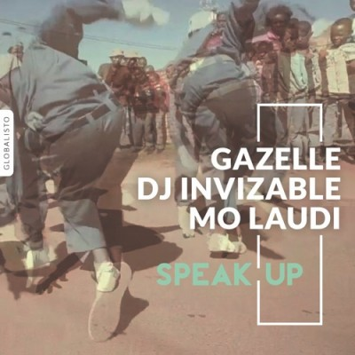 Gazelle X DJ Invizable ft. Mo Laudi – Speak Up EP