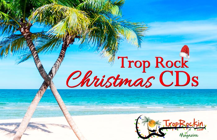 9 Trop Rock Christmas CDs for Your Island Holiday