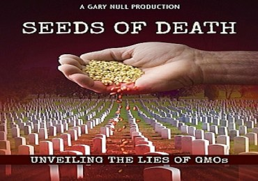 Seeds Of Death - Unveiling The Lies Of GMO's