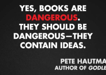 Yes, books are dangerous. They should be dangerous - They contain ideas. ~ Pete Hautman