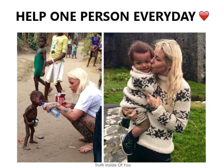 Help one person everyday.