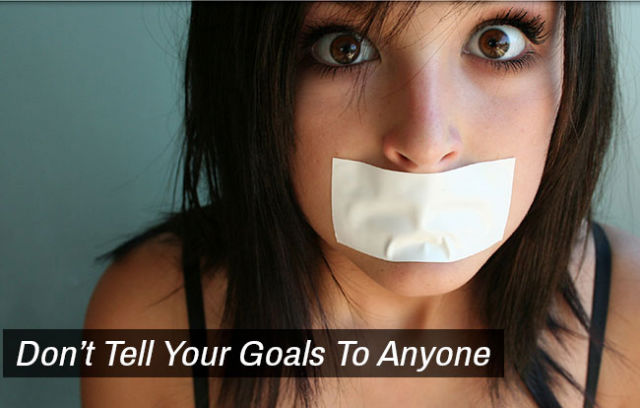 Don't tell your goals to anyone