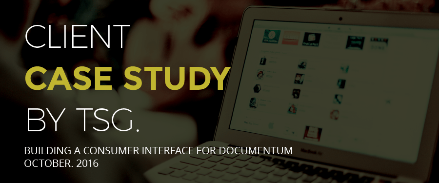 Build a Consumer Interface for Documentum – Client Case Study