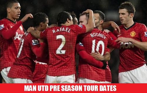 Man Utd Pre Season Tour Dates 2013