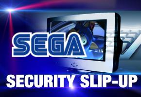 Sega Security Slip Up