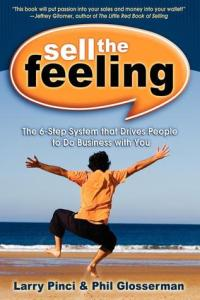 Sell the Feeling is for anyone who wants to connect their products and services with their clients emotions.