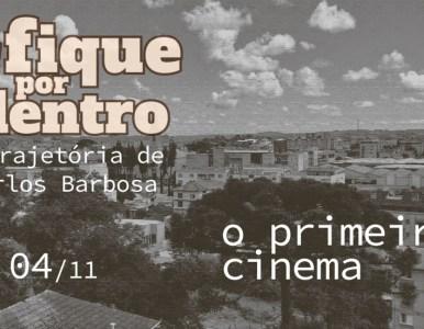 O primeiro cinema de Carlos Barbosa