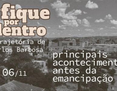 Principais acontecimentos antes da emancipação de Carlos Barbosa