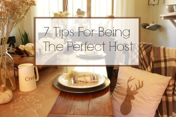 7 tips for being the perfect host twelve on main. Black Bedroom Furniture Sets. Home Design Ideas