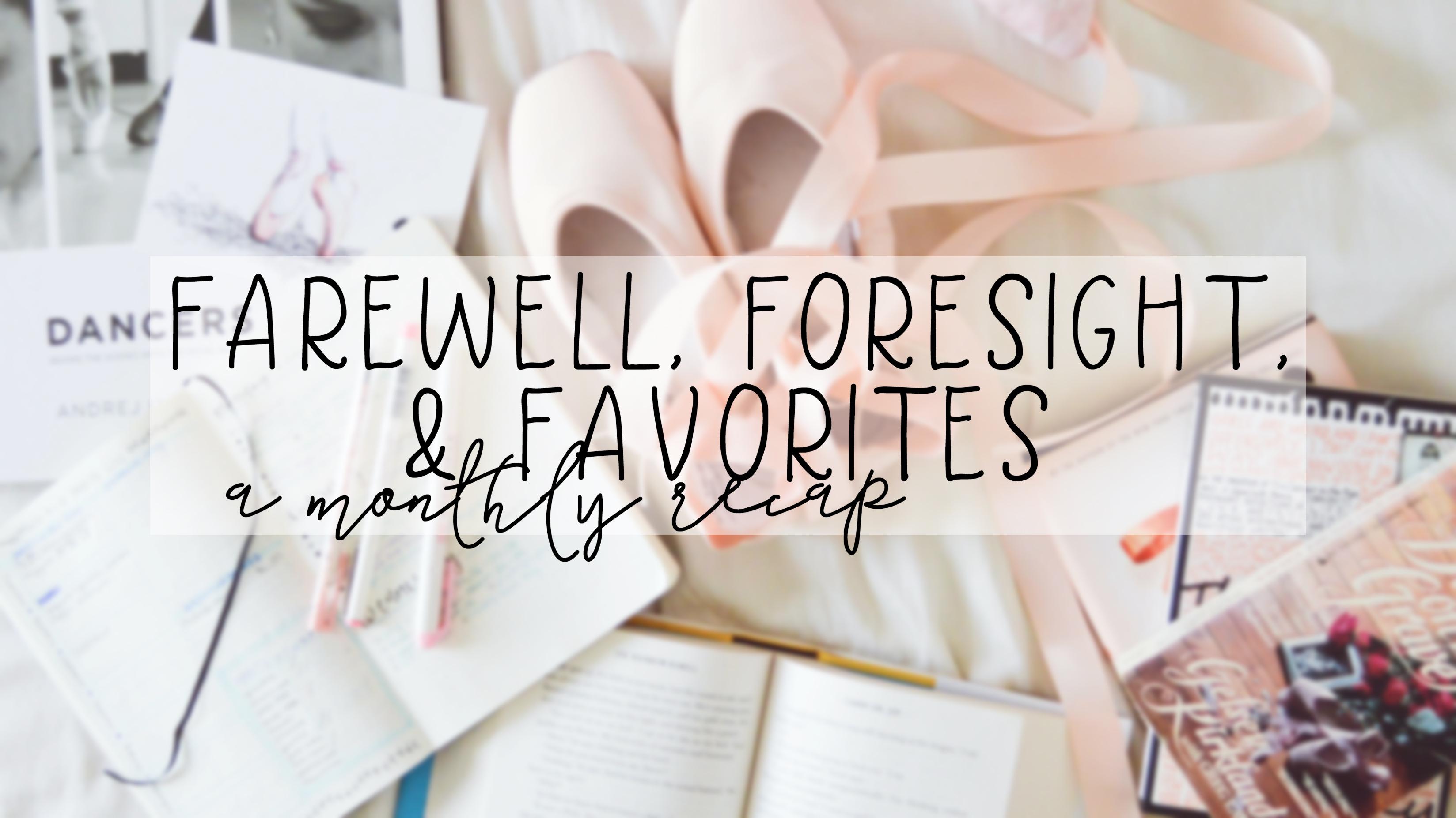 farewell, foresight, favorites