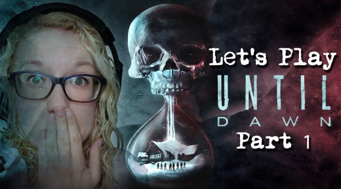 LET'S PLAY – Until Dawn