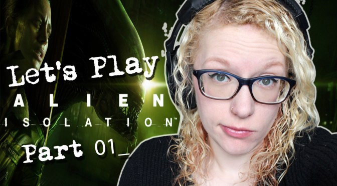 LET'S PLAY Alien Isolation