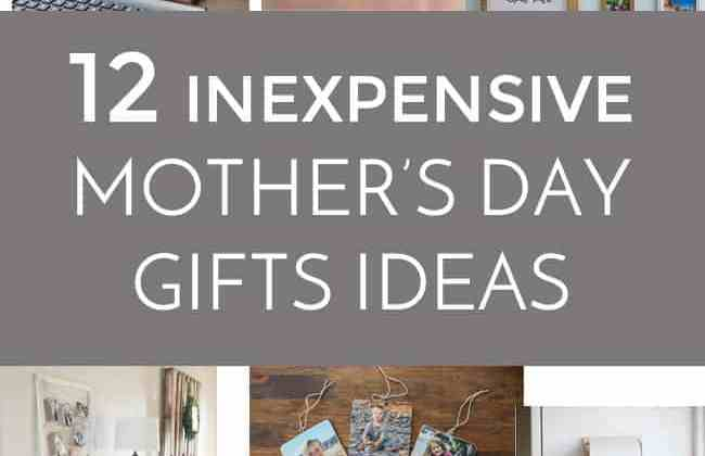 12 Inexpensive Mother's Day Gift Ideas