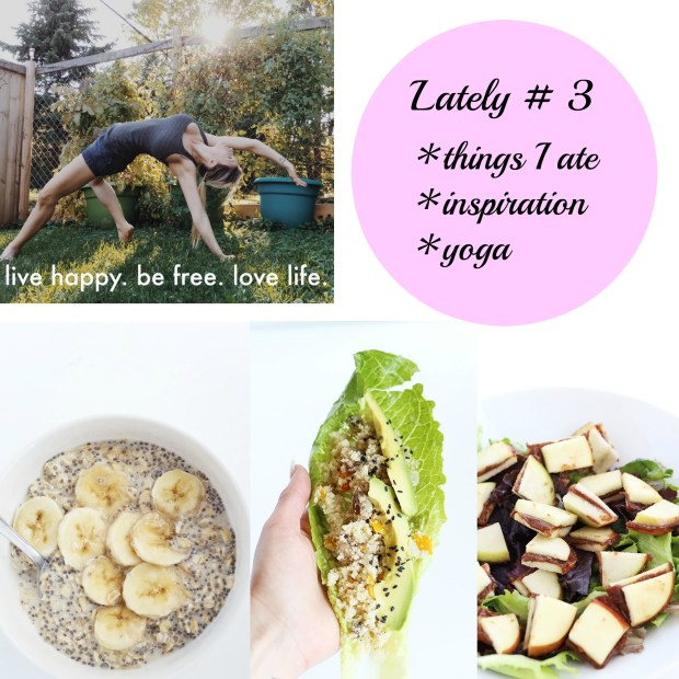 lately # 3 eating, inspiration, yoga