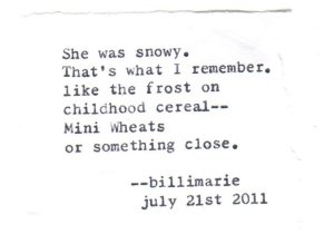 """""""She was snowy. That's what I remember."""""""