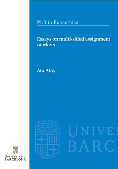 Essays on multi-sided assignment markets - UB School of Economics