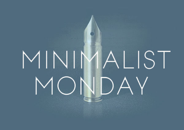 Minimalist Monday - Less is More