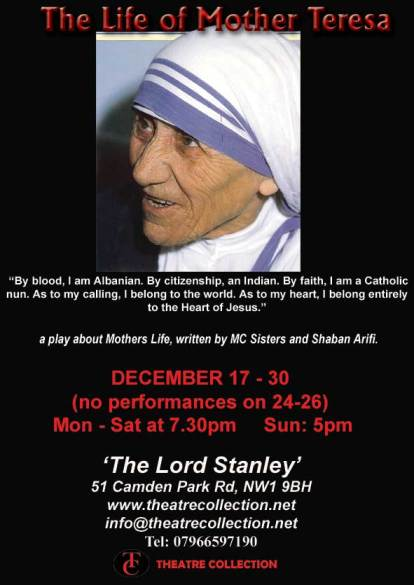 A play about Mother Teresa's Life, London, 17-30 December 2012