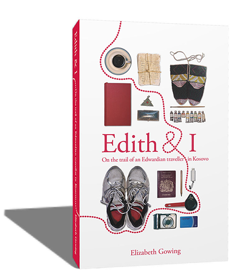 <!--:en-->New book: Edith and I; on the trail of an Edwardian traveller in Kosovo<!--:-->